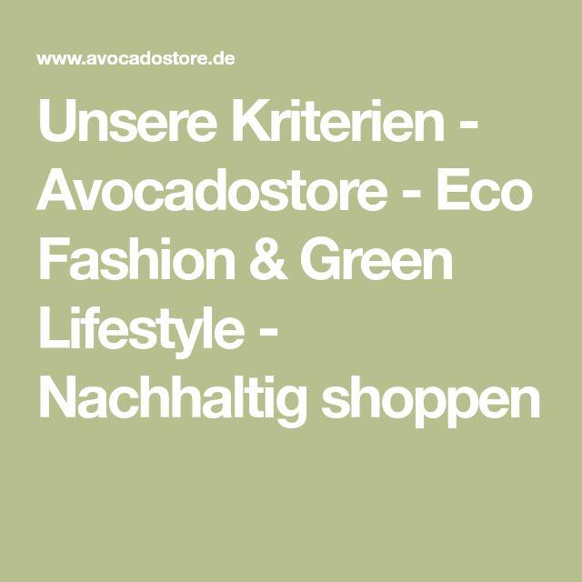Unsere Kriterien - Avocadostore - Eco Fashion & Green Lifestyle - Nachhaltig shoppen