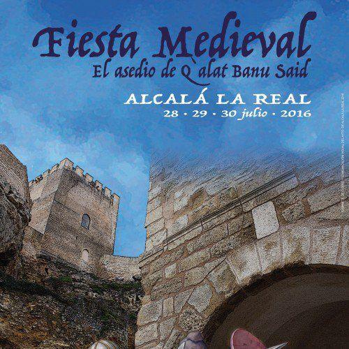 Fiesta Medieval. Alcalá la Real, Jaén Fecha: 28, 29 y 30 de julio http://tienda.tuhistoria.org/index.php/inicio/alcala-la-real/fiesta-medieval-2016.html