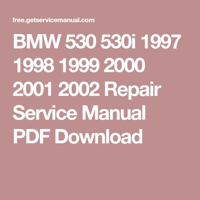 BMW 530 530i 1997 1998 1999 2000 2001 2002 Repair Service Manual PDF Download