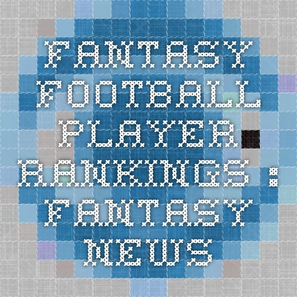 Fantasy Football Player Rankings - : Fantasy News