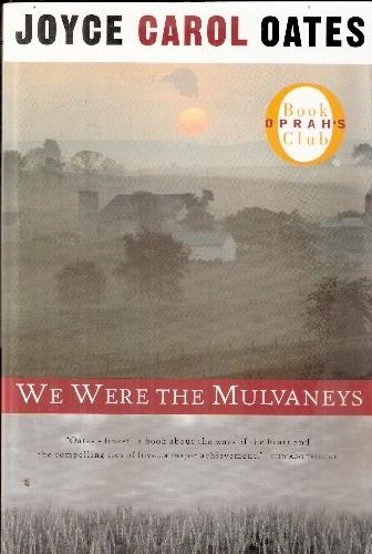 we were the mulvaneys by joyce carol oates essay In oates novel, we were the mulvaneys, published in 1996, the story of how a family is torn apart by.