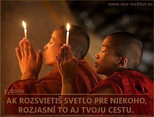 AK ROZSVIETIŠ SVETLO PRE NIEKOHO,  ROZJASNÍ TO AJ TVOJU CESTU. Buddha, www.dao-institut.eu