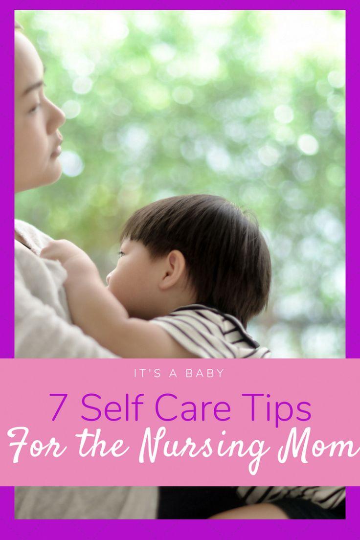 Self care tips for the nursing mom Breastfeeding