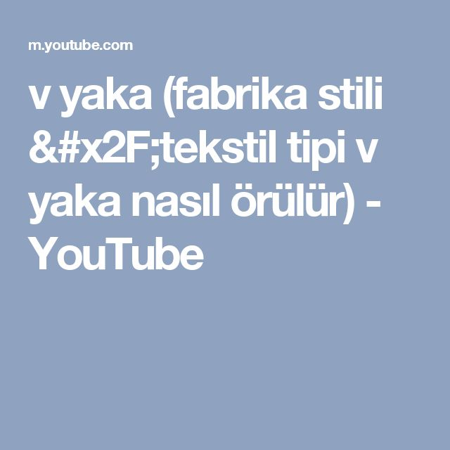 v yaka (fabrika stili /tekstil tipi v yaka nasıl örülür) - YouTube