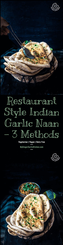 Restaurant Style Indian Garlic Naan - 3 Ways   mygingergarlickitchen.com/ @anupama_dreams