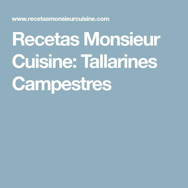 Recetas Monsieur Cuisine: Tallarines Campestres