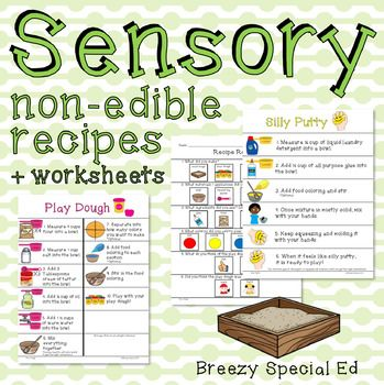 Want to practice cooking skills in your classroom but can't cook or eat food? Or do you just want to have fun making something your students can also play with? Then these sensory recipes are for you!!Included are recipes for:Play DoughOobleck (slime)FlubberKinetic SandSilly PuttyCloud DoughIncluded with each recipe is:Visual Recipe: This one page visual recipe is great for visual learners Sequencing Worksheets: 1 worksheets = 3 levels. -1: Cut and paste both pictures and sentences-2…