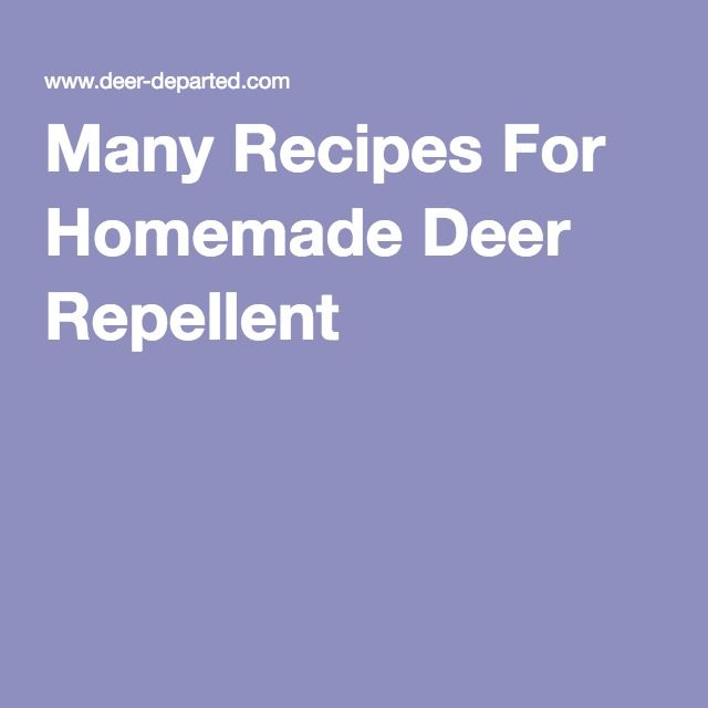 Many Recipes For Homemade Deer Repellent