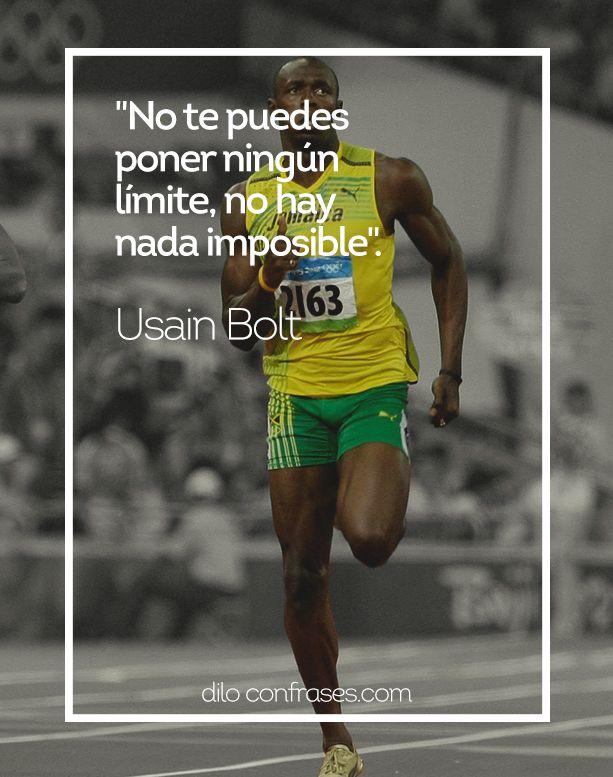 No te puedes poner ningún límite, no hay nada imposible - Usain Bolt
