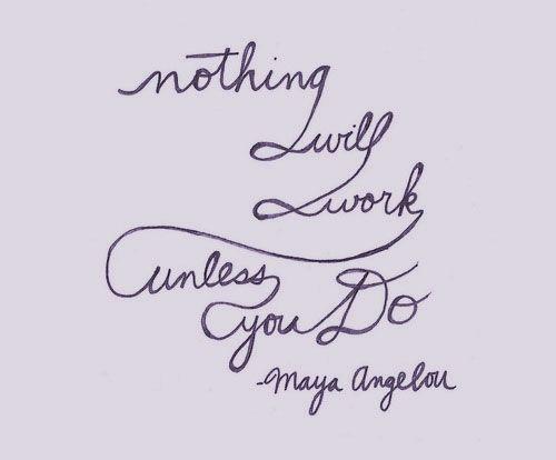 ...Maya Angelou Quotes Life, Inspiration, Start Work, Wisdom, Mayaangelou, Things, Ripped Maya, Living, Wise Words