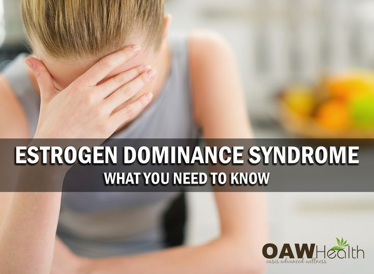 Estrogen dominance syndrome what you need to know