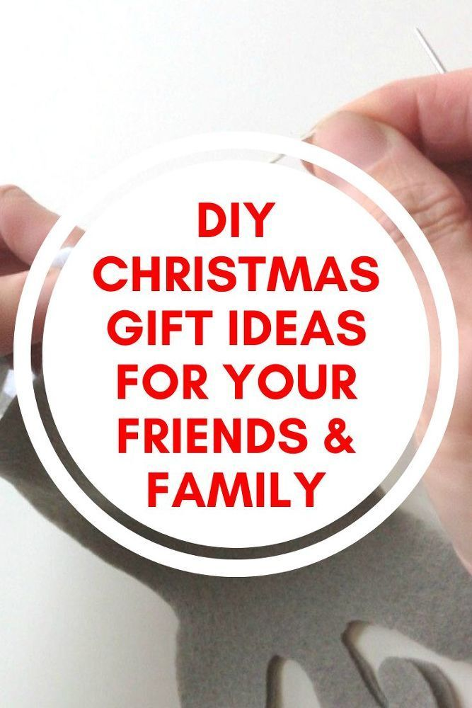 20 Diy Christmas Gift Ideas For Your Family Friends Diy Christmas Gifts Friend Crafts Christmas Diy