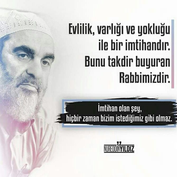 """""""Evlilik, varlığı ve yokluğu ile bir imtihandır. Bunu takdir buyuran Rabbimizdir. İmtihan olan şey, hiçbir zaman bizim istediğimiz gibi olmaz.""""  [Nurettin Yıldız]  #imtihan #sınav #evlilik #istek #nurettinyıldız #söz #zaman #sabır #nureddinyıldız #islam #müslüman #türkiye #ilmisuffa"""