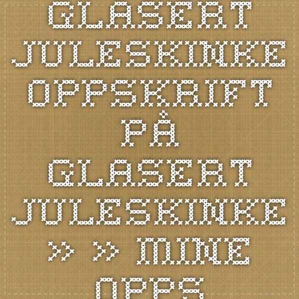 Glasert juleskinke - Oppskrift på Glasert juleskinke » » - Mine oppskrifter