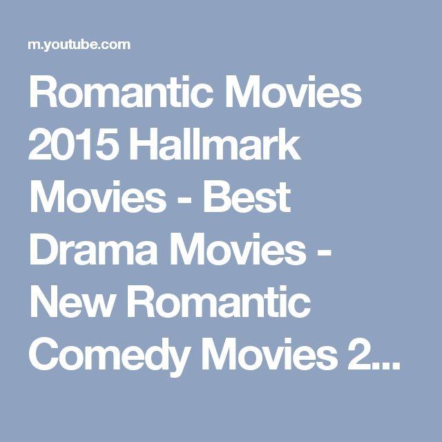 Romantic Movies 2015 Hallmark Movies  - Best Drama Movies - New Romantic Comedy Movies 2015 - YouTube