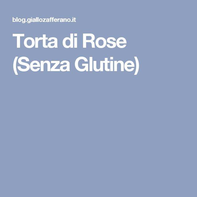 Torta di Rose (Senza Glutine)