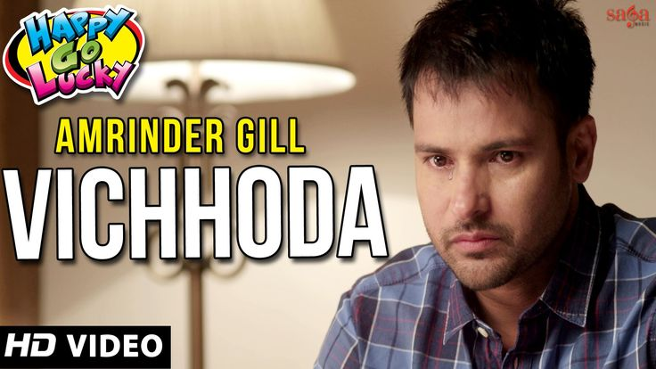"""Amrinder Gill"" ""Vichhoda"" | Amrinder Gill Songs | New Punjabi Songs 201..."