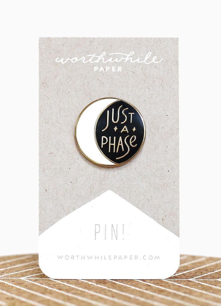 """""""Just A Phase"""" Moon Enamel Pin"""