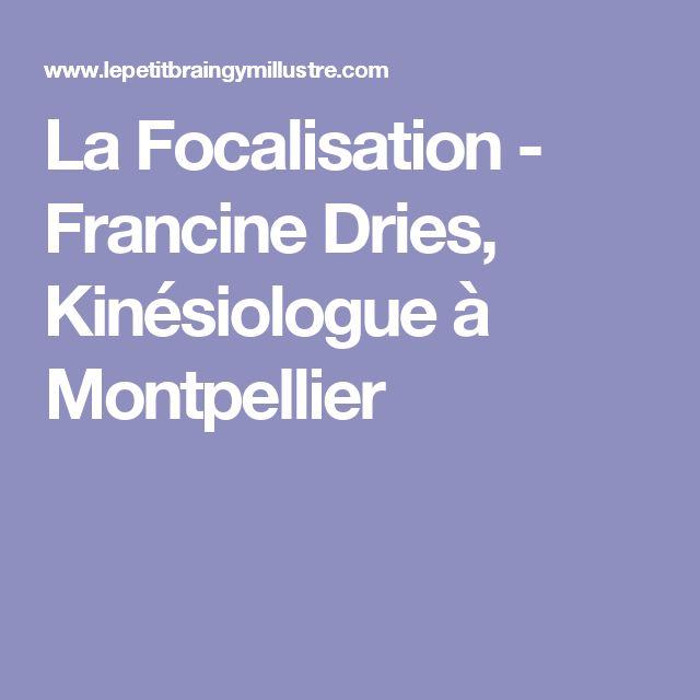La Focalisation - Francine Dries, Kinésiologue à Montpellier