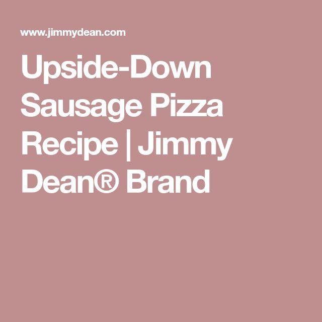 Upside-Down Sausage Pizza Recipe | Jimmy Dean® Brand
