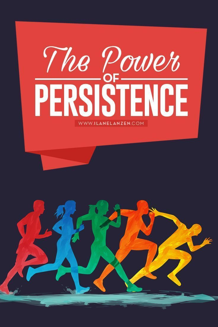 Persistence | http://www.ilanelanzen.com/personaldevelopment/the-power-of-persistence/