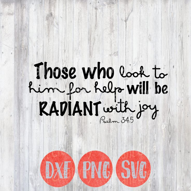 Christian Quote, Lord Svg, Psalm 34 5, Those who look to him radiant with joy, Spiritual Quote Saying Clip Art, Cricut Silhouette Files by instantcreativity on Etsy