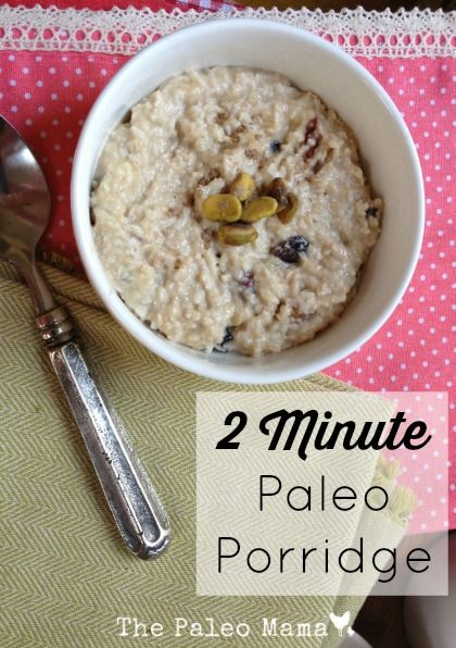 2 Minute Paleo Breakfast Porridge from The Paleo Mama (mashed ripe banana, shredded coconut & cashew butter)