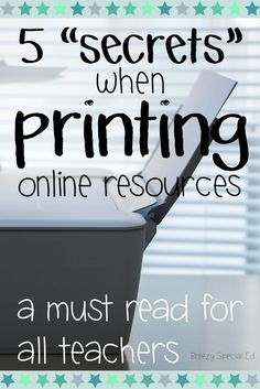 5 Things to Know When Printing Online Resources (help create accommodations for visual impairments, instant posters, or flashcards from full sized pages, and more!)