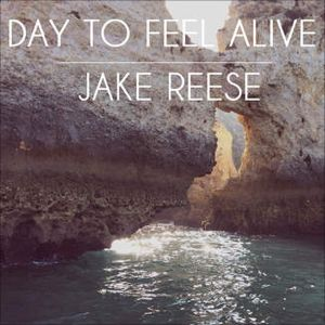 Day To Feel Alive - Single by Jake Reese