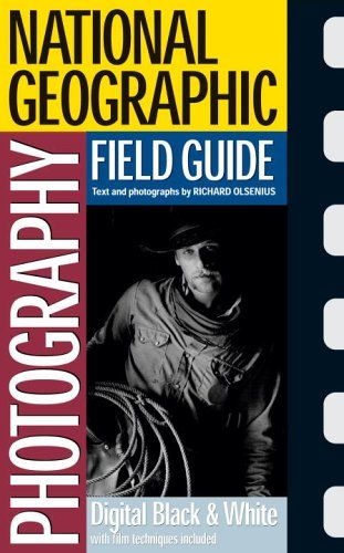 National geographic photography field guide digital black white national geographic photography field guides a book by richard olsenius