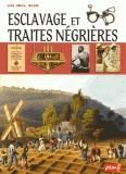 Histoire de l'esclavage dans le monde, depuis l'Antiquité. Les traites négrières et le commerce triangulaire. Les combats pour mettre fin à l'esclavage. L'esclavage moderne.
