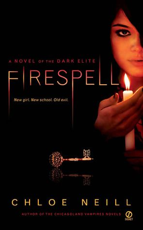 Firespell by Chloe Neill (Dark Elite #1)