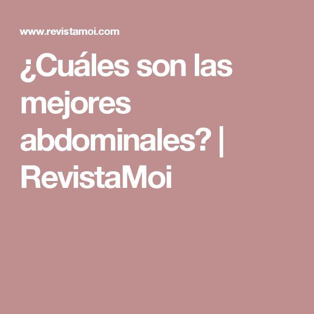 ¿Cuáles son las mejores abdominales? | RevistaMoi