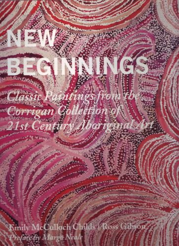 Emily McCulloch Childs and Ross Gibson  New beginnings Classsic Paintings From the Corrigan Collection  $80 AUD