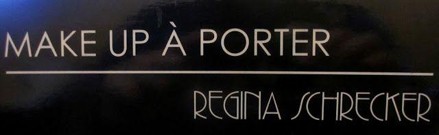 DI TUTTO UN PO': MAKE UP A PORTER DI REGINA SCHRECKER SI PRENDE CUR...