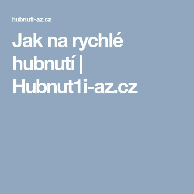Jak na rychlé hubnutí | Hubnut1i-az.cz