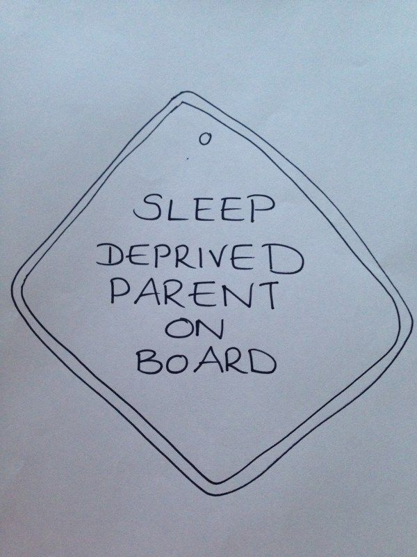 My alternative to the traditional 'baby on board' car sticker over on the blog: https://sleeplesssabbatical.wordpress.com/2015/05/26/the-playpen-part-5-the-alternative-baby-on-board-car-sign/