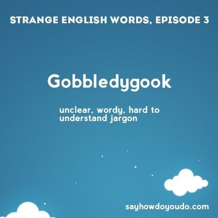 Gobbledygook - unclear, wordy, hard to understand jargon. #efl #esl #ell