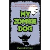 My Zombie Dog (Zane and Kev versus Everything) (Kindle Edition)By Charmaine Clancy