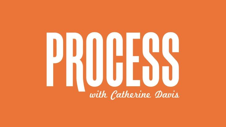 PROCESS with Catherine Davis  Design Editor Takes You from Lightbulb to Layout