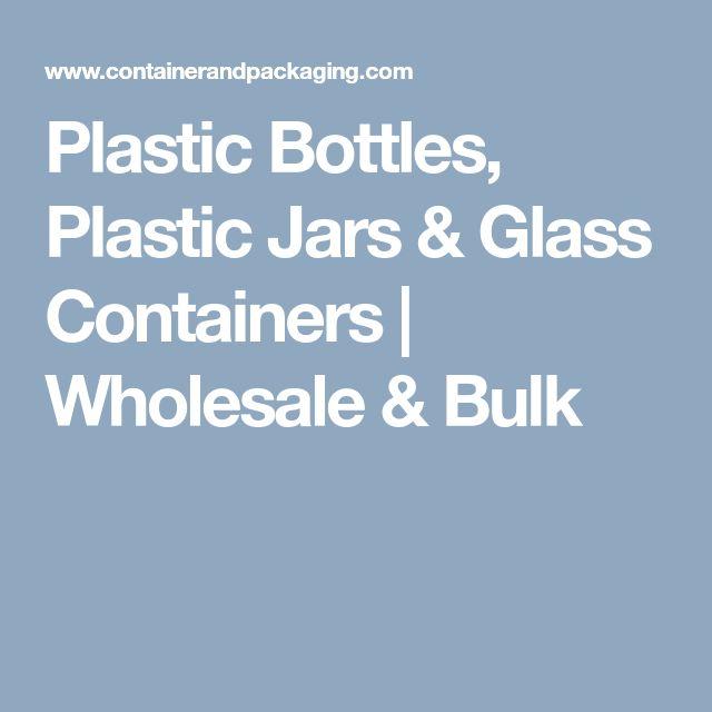 Plastic Bottles, Plastic Jars & Glass Containers   Wholesale & Bulk
