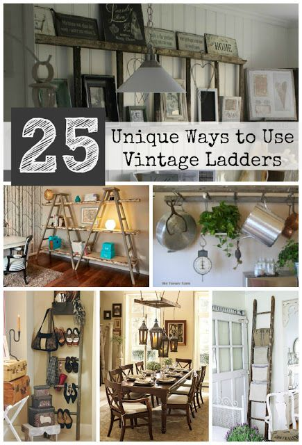 #25 DIY:: Ways to Decorate with Vintage Ladders !    I found Dad's 10 ft tall handmade leaning ladder when I emptied Mom's house. Lots of ideas here for the perfect way to display it!