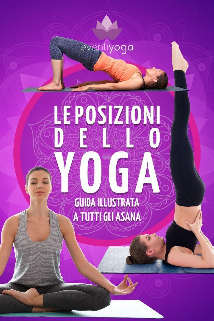 Le Posizioni Dello Yoga Guida Illustrata A Tutti Gli Asana Eventi Yoga Nel 2020 Yoga Asana Esercizi Di Yoga