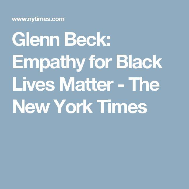Glenn Beck Empathy For Black Lives Matter Black Lives Lives