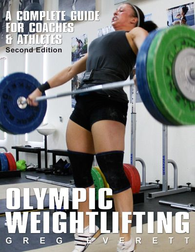 Olympic Weightlifting: A Complete Guide for Athletes & Coaches --- Catalyst Athletics - Olympic Weightlifting -Strength & Conditioning - Nutrition