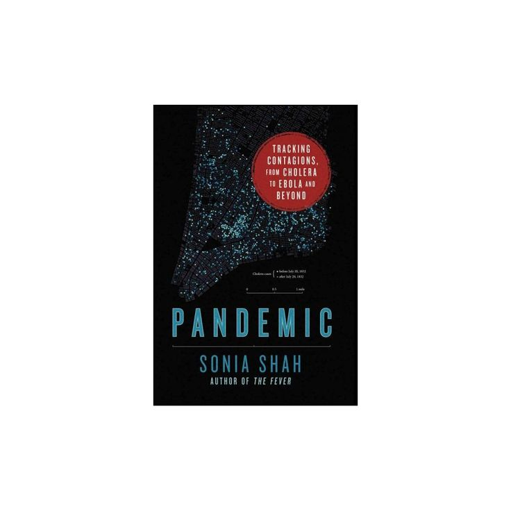 Pandemic : Tracking Contagions, from Cholera to Ebola and Beyond (Hardcover) (Sonia Shah)