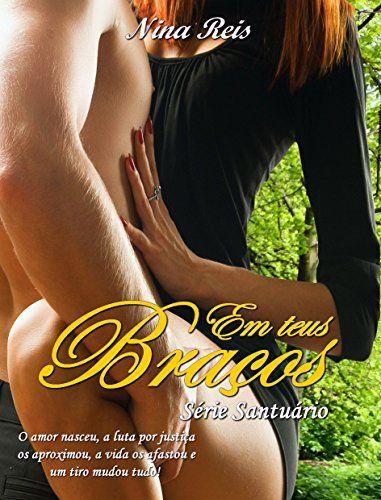 Em Teus Braços (Série Santuário Livro 3) - eBooks na Amazon.com.br