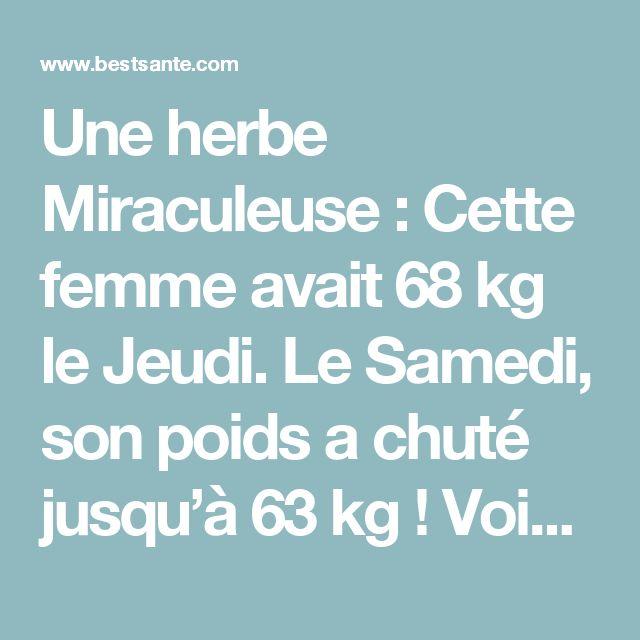 Une herbe Miraculeuse : Cette femme avait 68 kg le Jeudi. Le Samedi, son poids a chuté jusqu'à 63 kg ! Voici la Raison de CE changement…(Recette)
