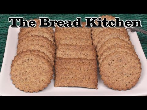 Delicious Homemade Whole Wheat Crackers in The Bread Kitchen - YouTube