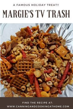 Margie's Famous 'TV Trash' a Holiday snack mix that disappears faster then you can make it!